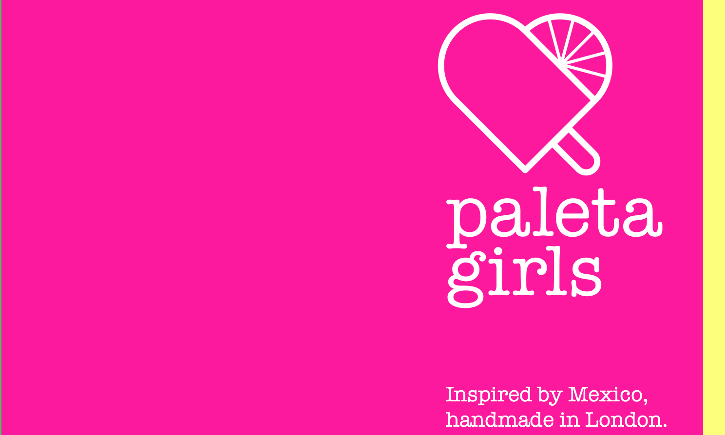 The Paleta Girls! Inspired by Mexico and handmade in London!